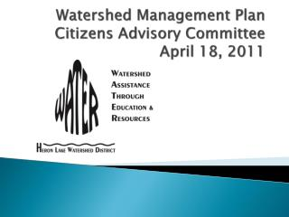 Watershed Management Plan Citizens Advisory Committee April  18,  2011