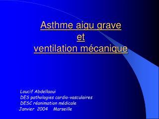 Asthme aigu grave  et ventilation m canique