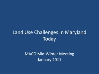 Land Use Challenges In Maryland Today