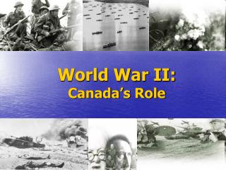 World War II: Canada's Role