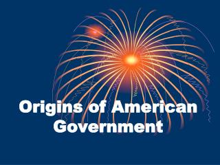 Origins of American Government