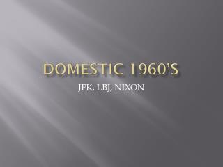 Domestic 1960's