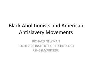 Black Abolitionists and American Antislavery Movements
