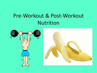 Pre-Workout  Post-Workout  Nutrition