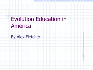 Evolution Education in America