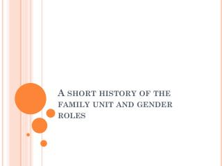 A short history of the family unit and gender roles
