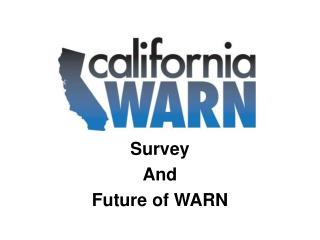 Survey And Future of WARN