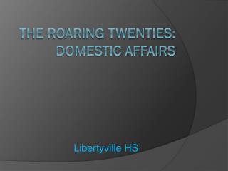 The Roaring Twenties: Domestic affairs