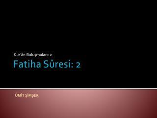 Fatiha Sûresi: 2