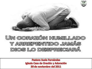 Pastora Susie Fernández Iglesia Casa de Oración y Adoración 30 de noviembre del 2011
