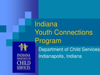 Indiana  Youth Connections Program