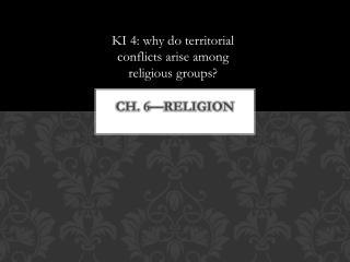 Ch. 6—religion