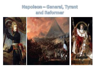 Napoleon – General, Tyrant and Reformer
