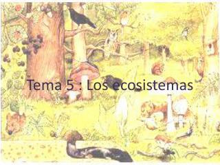 Tema 5 : Los ecosistemas