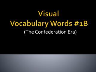 Visual                                      Vocabulary Words  #1B