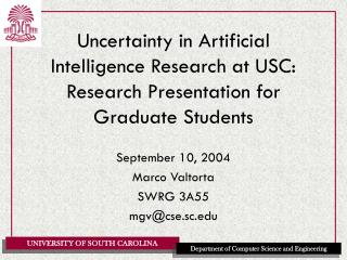 Uncertainty in Artificial Intelligence Research at USC: Research Presentation for Graduate Students
