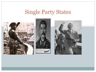 Single Party States