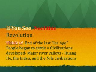 If You See :  Neolithic  Revolution