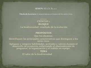 SESIÓN:  SD_CI1_B1_1.1.1 Título de la sesión:  Características comunes de los seres vivos