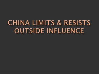 China Limits & Resists Outside Influence