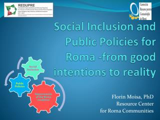 Social  Inclusion  and  Public Policies for Roma -from  good intentions to reality