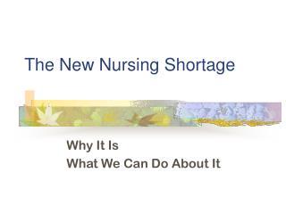 The New Nursing Shortage