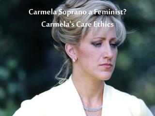 Carmela Soprano a Feminist? Carmela's Care Ethics