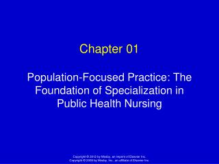 Chapter 01 Population-Focused Practice: The Foundation of Specialization in Public Health Nursing