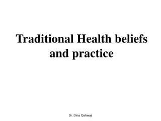 Traditional Health beliefs and practice