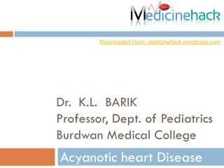 Dr.  K.L .   BARIK Professor, Dept. of Pediatrics  Burdwan Medical College