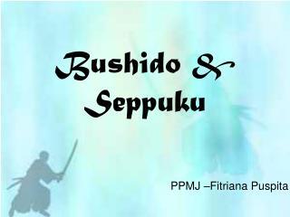 Bushido & Seppuku