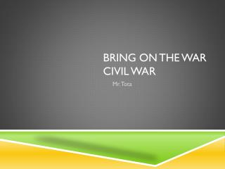 Bring on the War Civil War