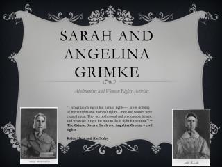 Sarah and Angelina Grimke