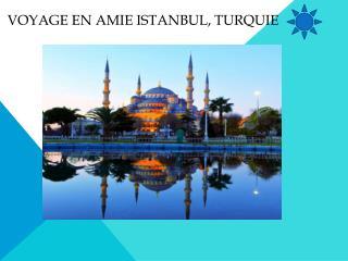 Voyage en amie Istanbul, Turquie