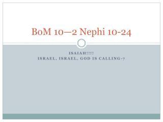 BoM  10—2 Nephi 10-24