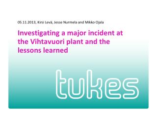 Investigating a major incident at the  Vihtavuori  plant and the lessons learned