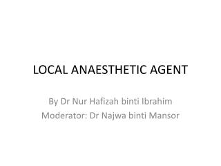 LOCAL ANAESTHETIC AGENT