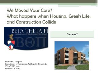 We Moved Your Core? What happens when Housing, Greek Life, and Construction Collide