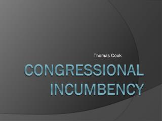 Congressional Incumbency