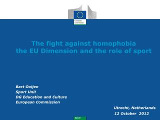The  fight against homophobia  the EU Dimension and the role of sport