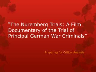 """The Nuremberg Trials: A Film Documentary of the Trial of Principal German War Criminals"""