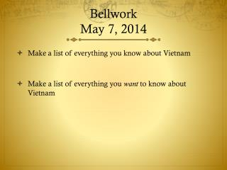 Bellwork May 7, 2014
