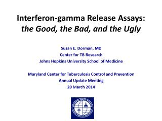 Interferon-gamma  R elease  A ssays: the Good, the Bad, and the Ugly