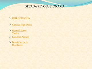 DECADA REVOLUCIONARIA