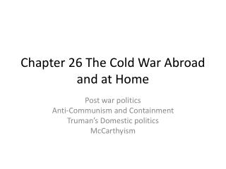 Chapter 26 The Cold War Abroad and at Home