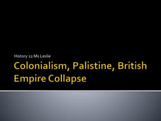 Colonialism,  Palistine , British Empire Collapse