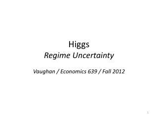 Higgs Regime Uncertainty