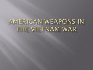 American Weapons in the Vietnam War