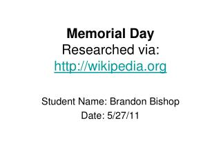 Memorial Day Researched via:  wikipedia