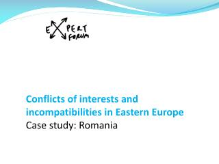 Conflicts of interests and incompatibilities in Eastern Europe Case study: Romania